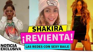Shakira revienta las redes con sexy baile.