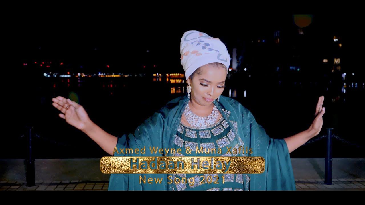 Axmed Weyne ft Muna Xafiis - Official Video - HADAAN HELAY JACAYL DHABA