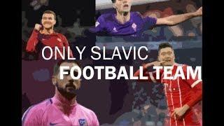 ONLY SLAVIC National Football Team? ⚽🔥