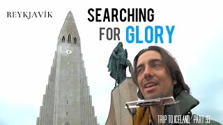 Searching For Glory (original) - live in Reykjavík- Trip to Iceland, part 33