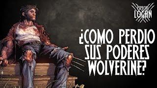 Especial Logan | ¿Como perdió sus poderes Wolverine?