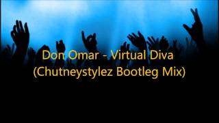 Don Omar - Virtual Diva (Chutneystylez Bootleg Mix)