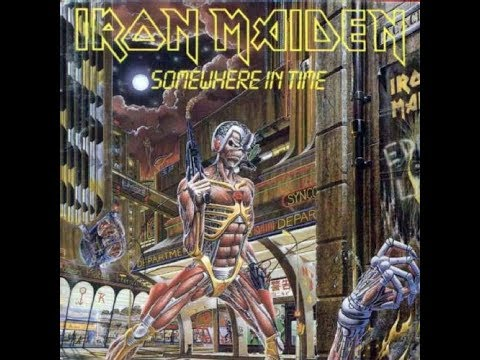 Iron Maiden: Somewhere in Time - 1986 Full Album