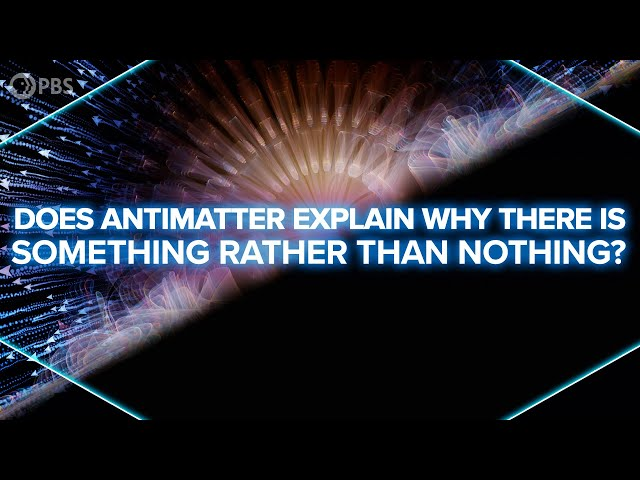 Does Antimatter Explain Why There's Something Rather Than Nothing?