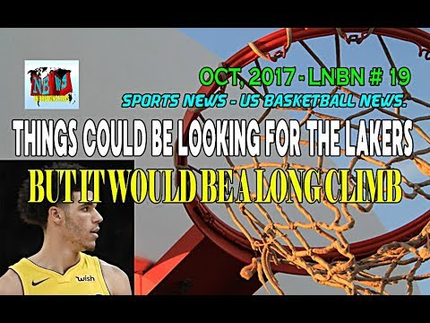 Things could be looking for the Lakers but it would be a long climb - LNBN 19