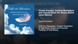 Ocean Escape: Guided Meditation and Visualization for Stress Relief (Just Waves)