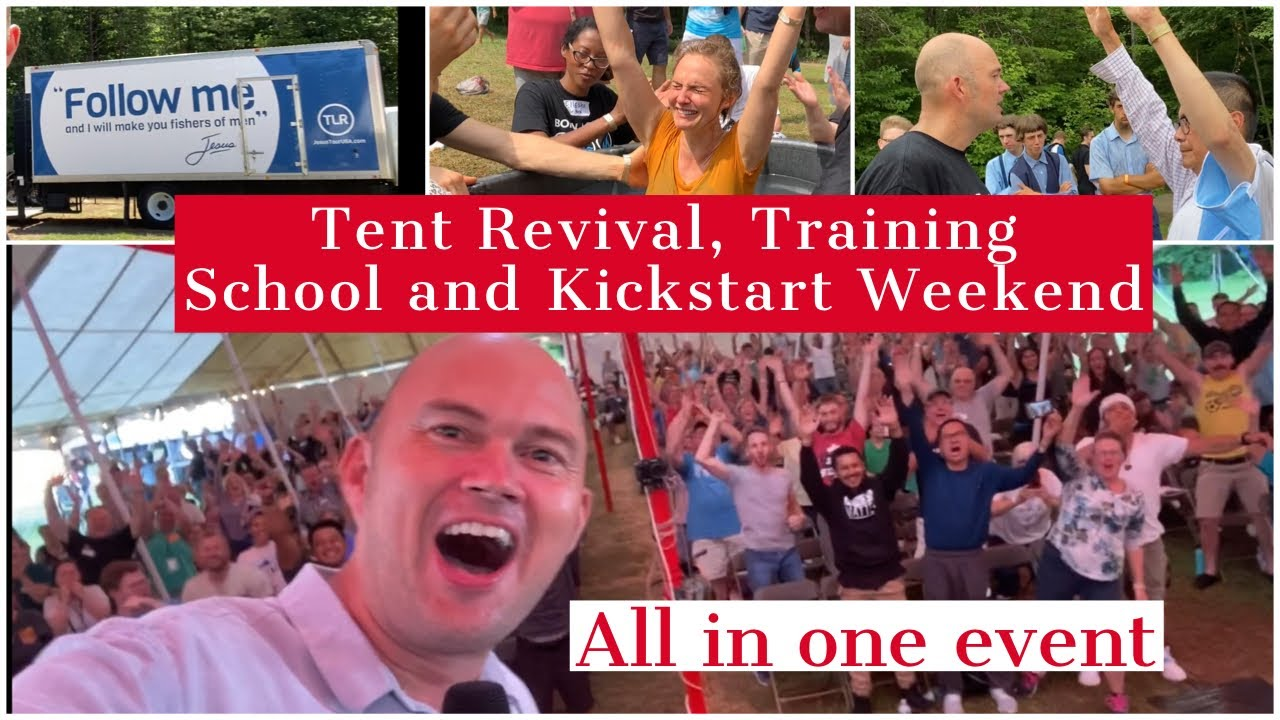 Tent Revival, Training School and Kickstart All in One - Join the new thing God is doing...