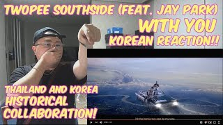 [THAI, ENG SUB][Korean Reaction] Twopee Southside (Feat. Jay Park) - WITH YOU (리액션_외힙_247칠린)