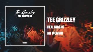 Tee Grizzley - Real Niggas [ Audio]