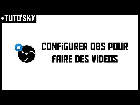 TUTO'SKY | Configurer et utiliser OBS pour faire des vidéos en très bonne qualité !
