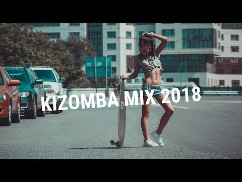 The Best Kizomba Music For Urban Dreams Mix 2018