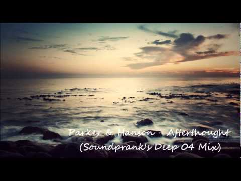 Parker & Hanson - Afterthought (Soundprank's Deep 04 Mix)