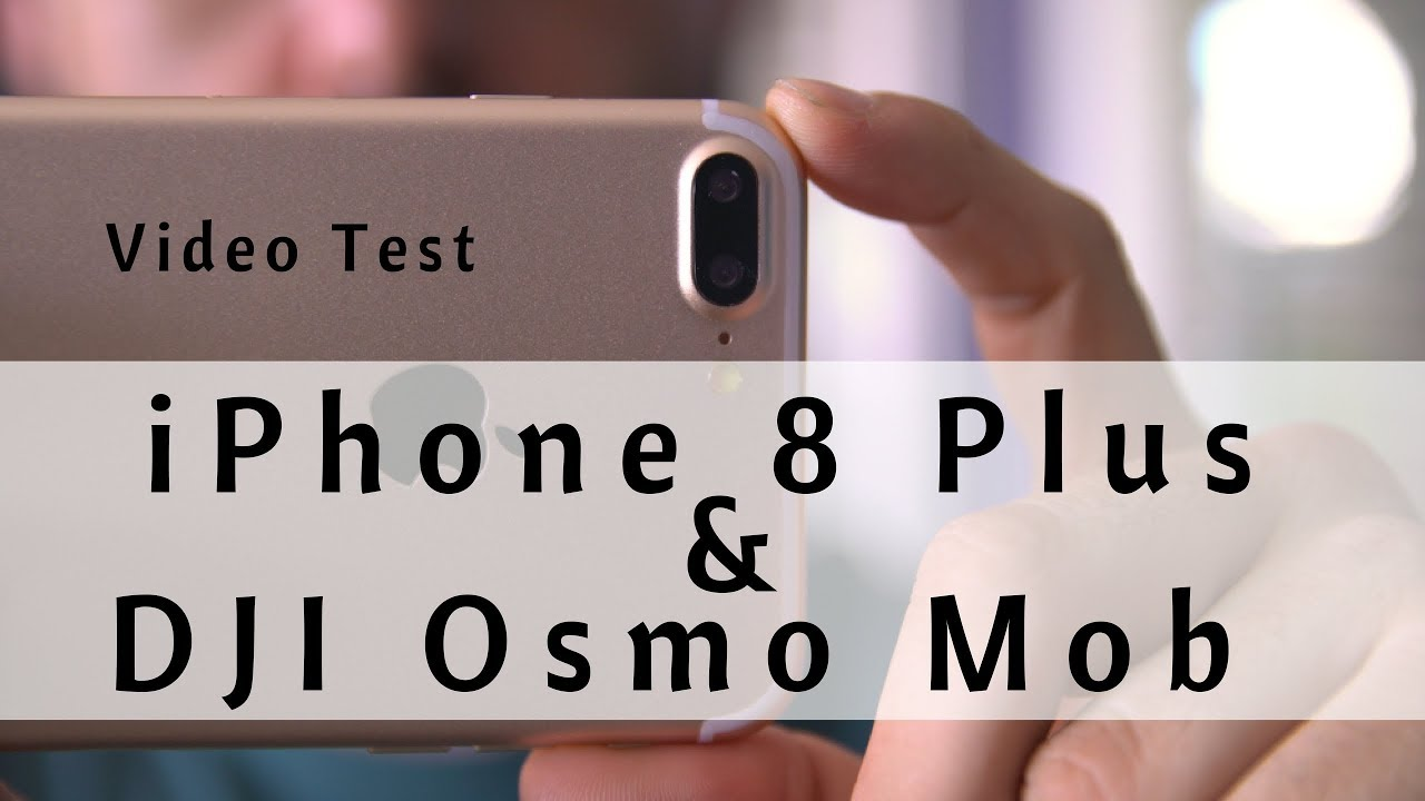 lowest price 8ebd4 11f01 iPhone 8 Plus | DJI OSMO Mobile Camera Video Test