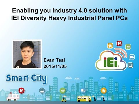 Enabling you Industrial 4.0 solution with IEI Diversity Heavy Industrial Panel PCs