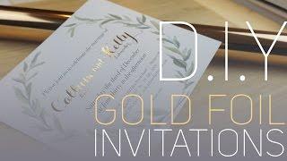 D.I.Y Gold Foil Invitations