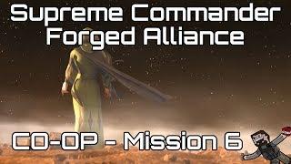 Supreme Commander: Forged Alliance - CO-OP - Mission 6 (Hard)