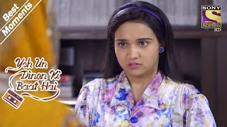Yeh Un Dinon Ki Baat Hai | Naina Gets Scolded For Watching A Movie | Best Moments