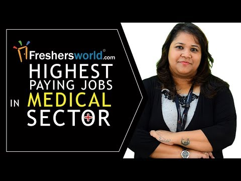 Highest Paying Jobs In Medical Sector Which You Never Know- Profiles, Salaries, Careers