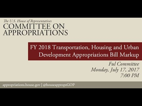 Full Committee Markup: FY18 Transportation, HUD Appropriations Bill (EventID=106273)