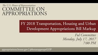Full Committee Markup: FY18 Transportation, HUD Appropriations Bill (EventID=106273)