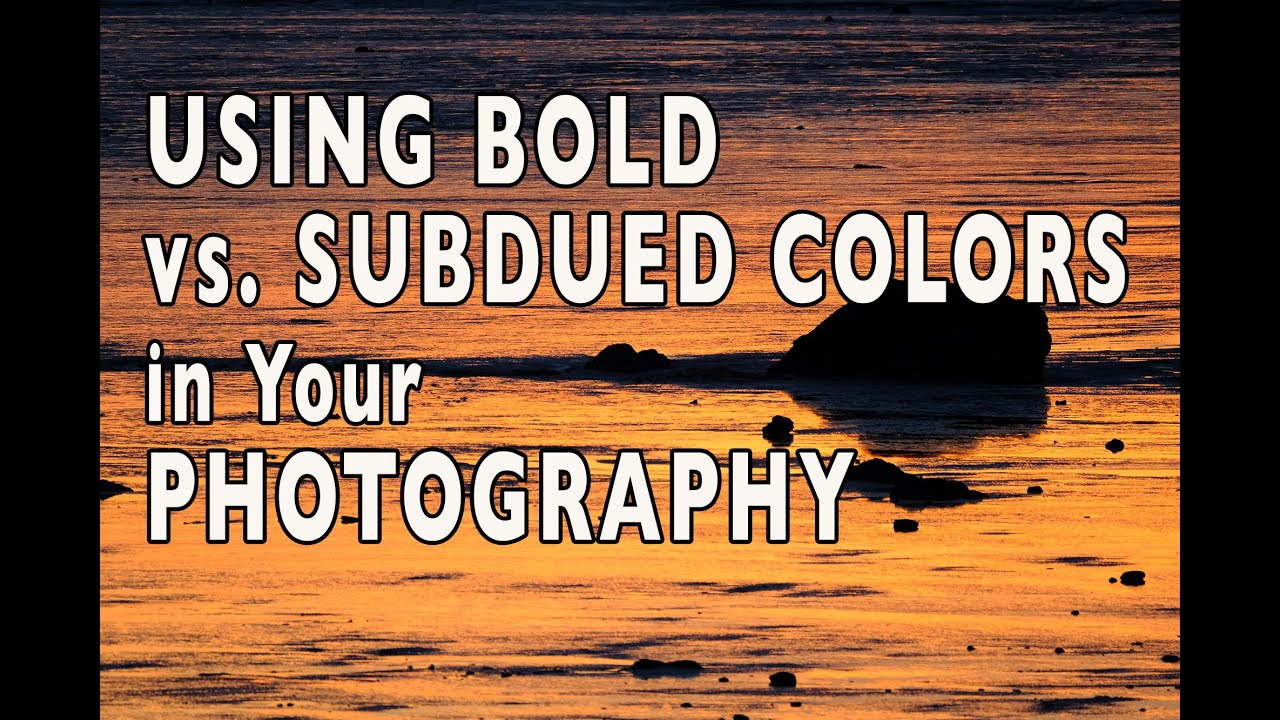 using bold vs subdued colors in your photography youtube using bold vs subdued colors in your photography