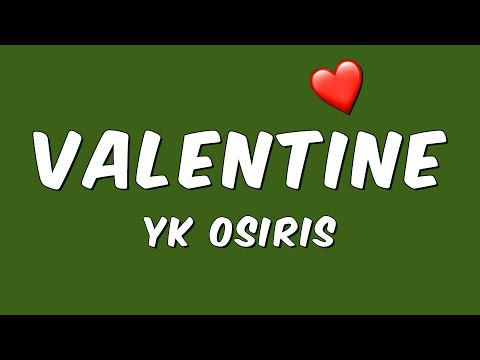 YK Osiris - Valentine (Lyrics)