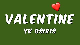 YK Osiris - Valentine Lyrics