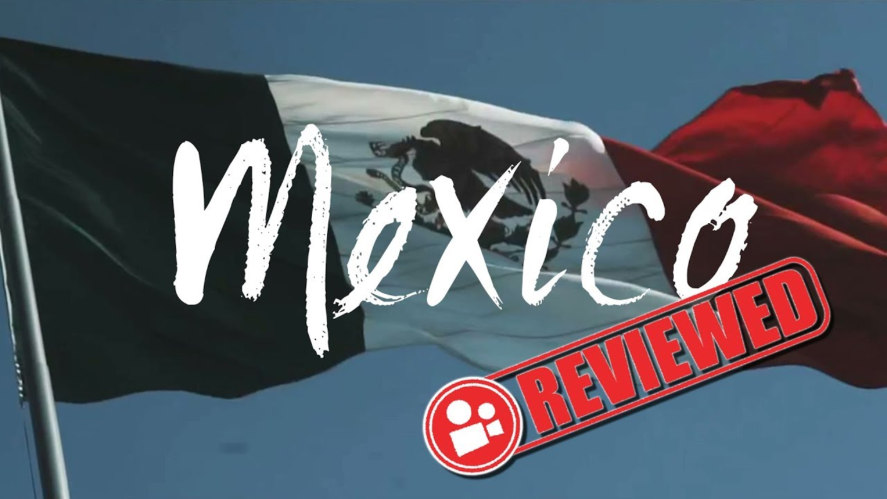Travel Video Review - Mexico looks EPIC
