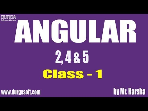 Learn Angular 2,4,5 Online Training | Class - 1 |by Harsha S