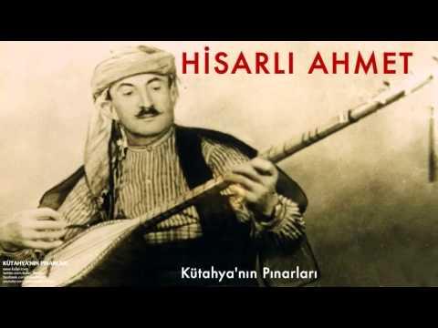 Hisarlı Ahmet - Kütahya'nın Pınarları [ Kütahya'nın Pınarları © 1997 Kalan Müzik ]