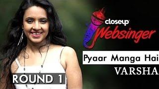 Pyar Manga Hai - College Girl | Varsha Tripathi Feat. Digvijay Singh| #CloseUpWebsinger