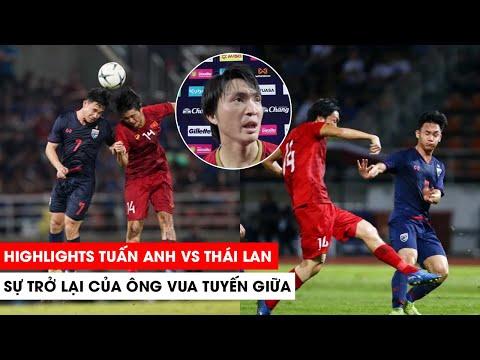 Tuấn Anh với Thái Lan   Xứng danh ông vua tuyến giữa   Khán Đài Online