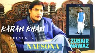 karan khan presents zubair nawaz nafsona official