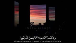 أجمل تلاوة مؤثرة و لا تحسبن الله غافلا عما يعمل الظالمون حالات واتس قرأن Quran Status Mp3