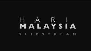 "HARI MALAYSIA - ""SLIPSTREAM"" [Pete Teo]"