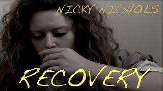 Nicky Nichols || Recovery || OITNB