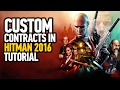 Hitman 2016 - Making & Publishing Custom Contracts Online Tutorial (PS4)