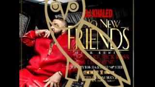 Dj Khaled - No New Friends Feat. Drake, Lil Wayne, Rick Ross, Future