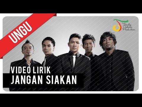UNGU - JANGAN SIAKAN | Video Lirik
