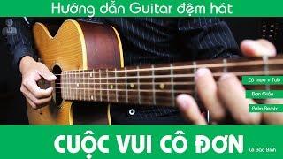 Cuộc Vui Cô Đơn - Lê Bảo Bình | Hướng dẫn Guitar + Có Intro +Tab | JERLYBEE GUITAR