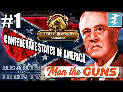 HOW TO FORM THE CONFEDERATE STATES OF AMERICA [1 of 3] CSA - Hearts of Iron IV Man The Guns