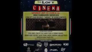 Indie Filmmakers Showcase Trailer-July 12th @The Loft-FREE EVENT