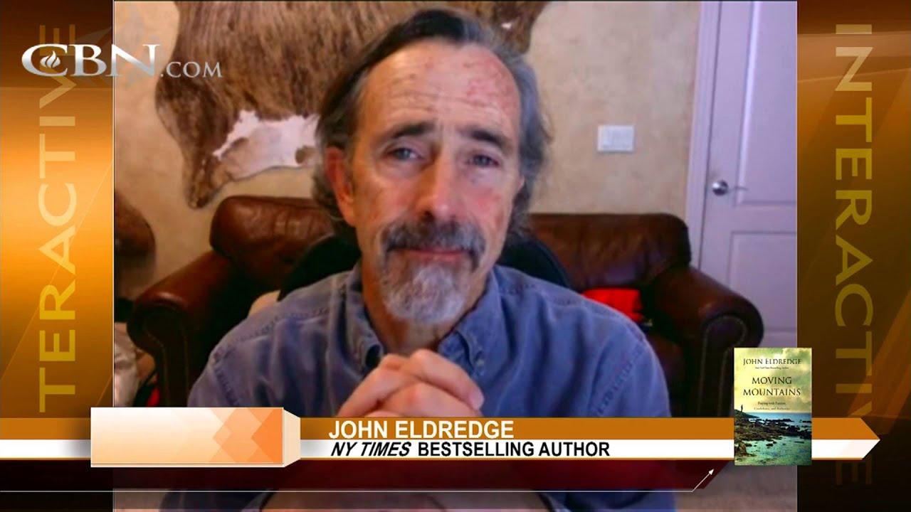 John Eldredge Wild At Heart Quotes Quotesgram: Author John Eldridge On 'Moving Moutains'