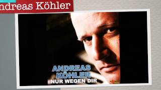 Andreas Köhler - Nur wegen dir ( offizielle Hörprobe )