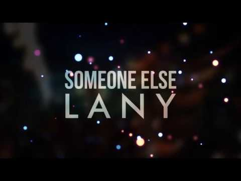 LANY - Someone Else (Lyrics)