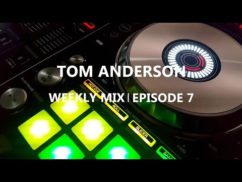 Tom Anderson Weekly Mix | Episode 7