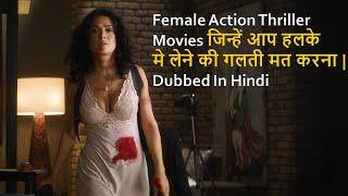 Top 10 Best Female Action Thriller Movies Dubbed In Hindi All Time Hit