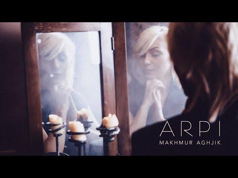 ARPI - Makhmur Aghjik / Մախմուր աղջիկ