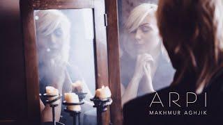 Download ARPI - Makhmur Aghjik / Մախմուր աղջիկ Mp3 and Videos