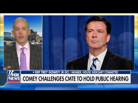 Gowdy Rips Comey's Request for Public Hearing: 'Did He Interview Hillary Clinton in Public?'